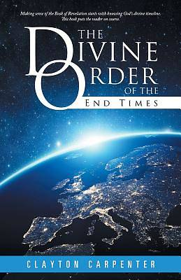 Picture of The Divine Order of the End Times