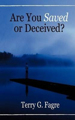 Are You Saved or Deceived?