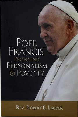 "Picture of Pope Francis""profound Personalism & Poverty"