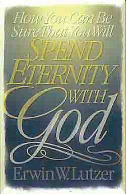 How You Can Be Sure That You Will Spend Eternity With God [ePub Ebook]
