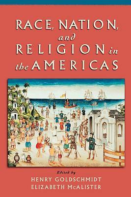 Picture of Race, Nation, and Religion in the Americas