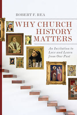Why Church History Matters