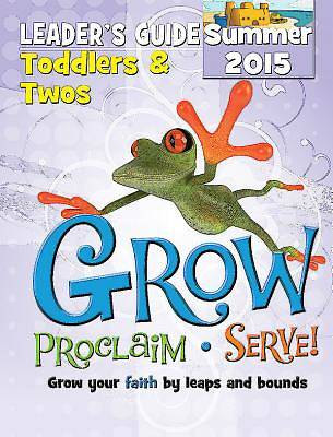 Picture of Grow, Proclaim, Serve! Toddlers & Twos Leader's Guide Summer 2015