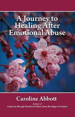 A Journey to Healing After Emotional Abuse