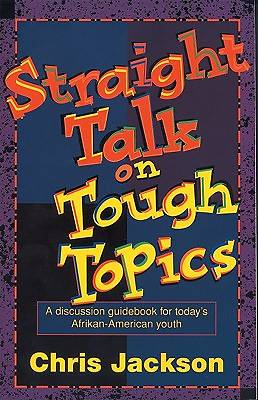 Straight Talk on Tough Topics