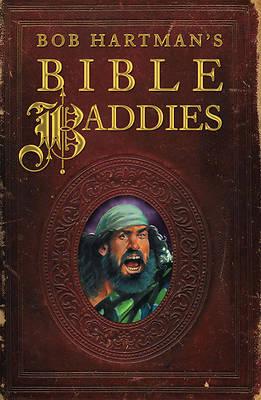 Picture of Bob Hartman's Bible Baddies