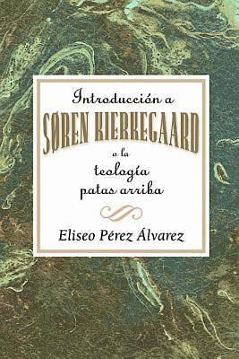 Picture of Introducción a Søren Kierkegaard, o la teología patas arriba AETH - eBook [ePub]
