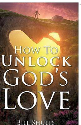 Picture of How to Unlock God's Love
