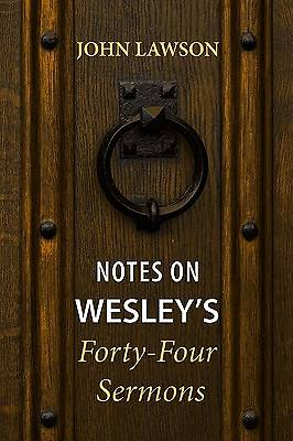 Notes on Wesleys Forty-Four Sermons