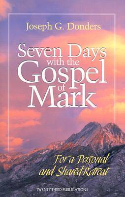 Seven Days with the Gospel of Mark