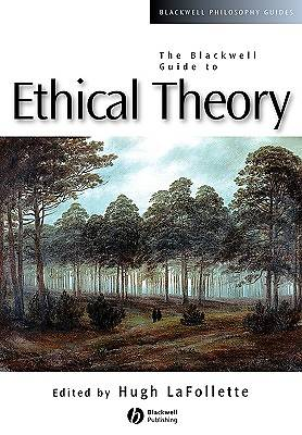 Picture of The Blackwell Guide to Ethical Theory
