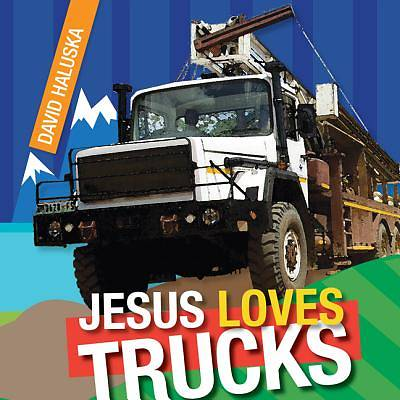 Jesus Loves Trucks