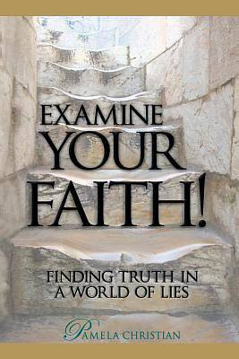 Examine Your Faith!
