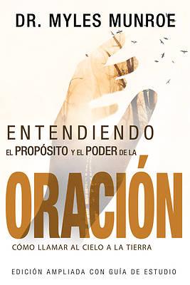 Picture of Entendiendo El Proposito y El Poder de La Oracion