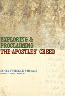 Exploring and Proclaiming the Apostles Creed