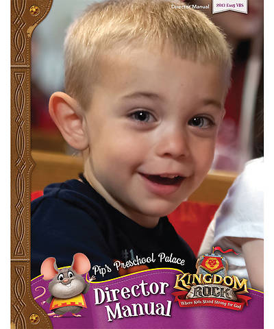 Group VBS 2013 Kingdom Rock Pips Preschool Palace Director Manual