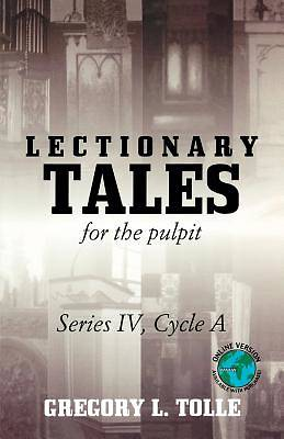 Lectionary Tales for the Pulpit Series IV, Cycle A