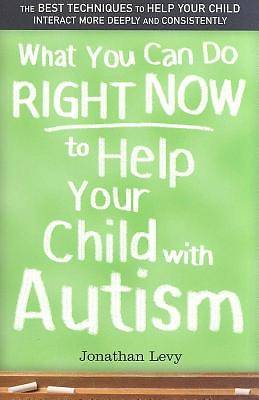 What You Can Do Right Now to Help Your Child With Autism [Adobe Ebook]
