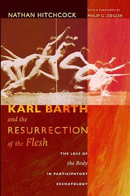 Picture of Karl Barth and the Resurrection of the Flesh