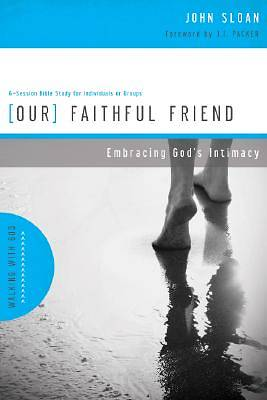 Walking with God Series - Our Faithful Friend