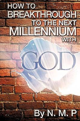 How to Breakthrough to the Next Millennium with God