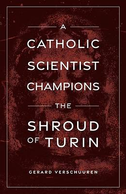 Picture of A Catholic Scientist Champions the Shroud of Turin