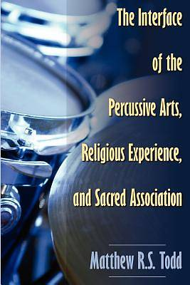 Picture of The Interface of the Percussive Arts, Religious Experience, and Sacred Association