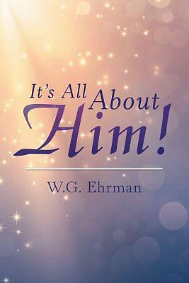 Its All about Him!