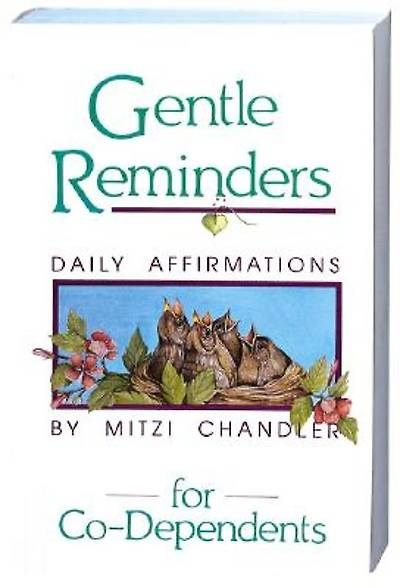 Picture of Gentle Reminders for Co-Dependents