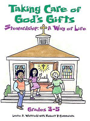 Taking Care of Gods Gifts Stewardship