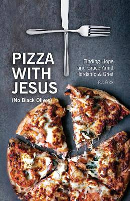 Pizza with Jesus (No Black Olives)