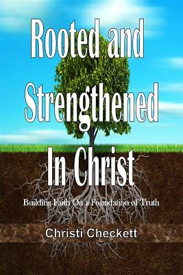 Rooted and Strengthened in Christ