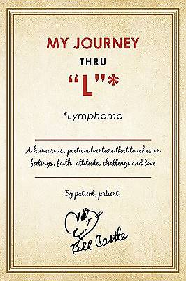 "My Journey Thru ""L"" *: *Lymphoma"
