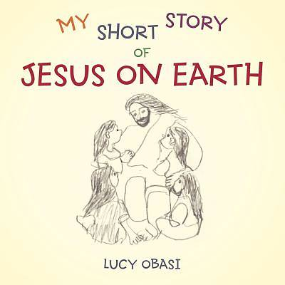 Picture of My Short Story of Jesus on Earth