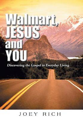 Walmart, Jesus, and You