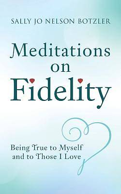 Meditations on Fidelity