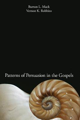 Patterns of Persuasion in the Gospels