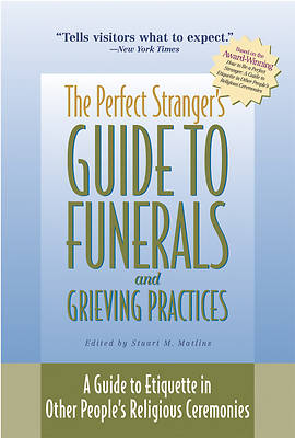 The Perfect Strangers Guide to Funerals and Grieving Practices