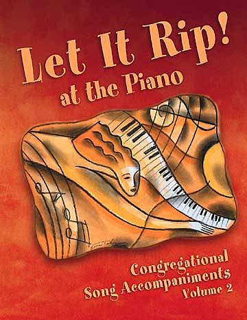 Let it Rip At the Piano Volume 2