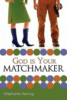 God Is Your Matchmaker