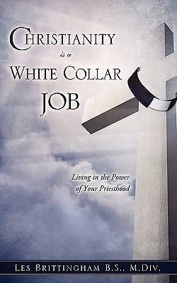 Christianity Is a White Collar Job