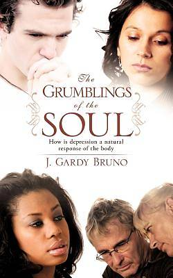 The Grumblings of the Soul
