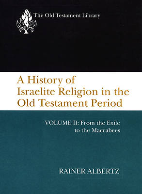 A History of Israelite Religion in the Old Testament Period, Volume II
