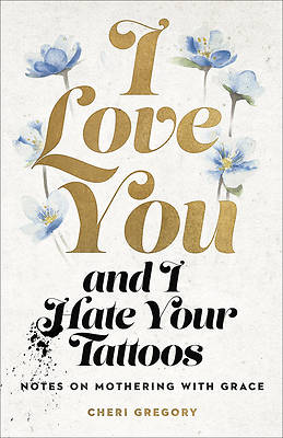 Picture of I Love You and I Hate Your Tattoos