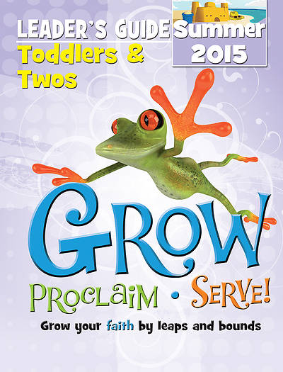 Picture of Grow, Proclaim, Serve! Toddlers & Twos Leader's Guide Summer 2015 - Download Version