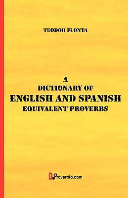 A Dictionary of English and Spanish Equivalent Proverbs [Adobe Ebook]