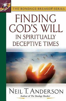 Finding Gods Will in Spiritually Deceptive Times