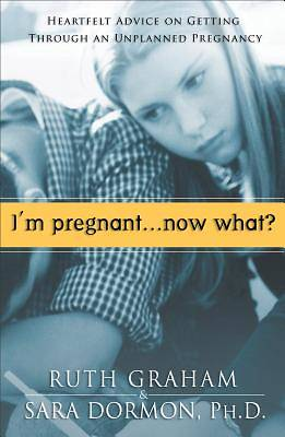 Im Pregnant. . .Now What?