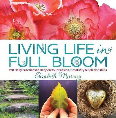 Picture of Living Life in Full Bloom