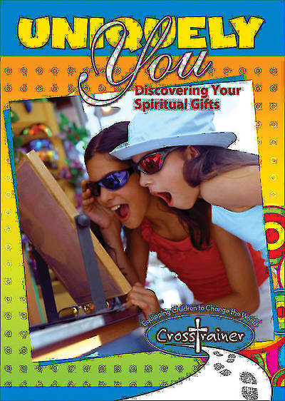 Ginghamsburg CrossTrainer - Uniquely You: Discovering Your Spiritual Gifts